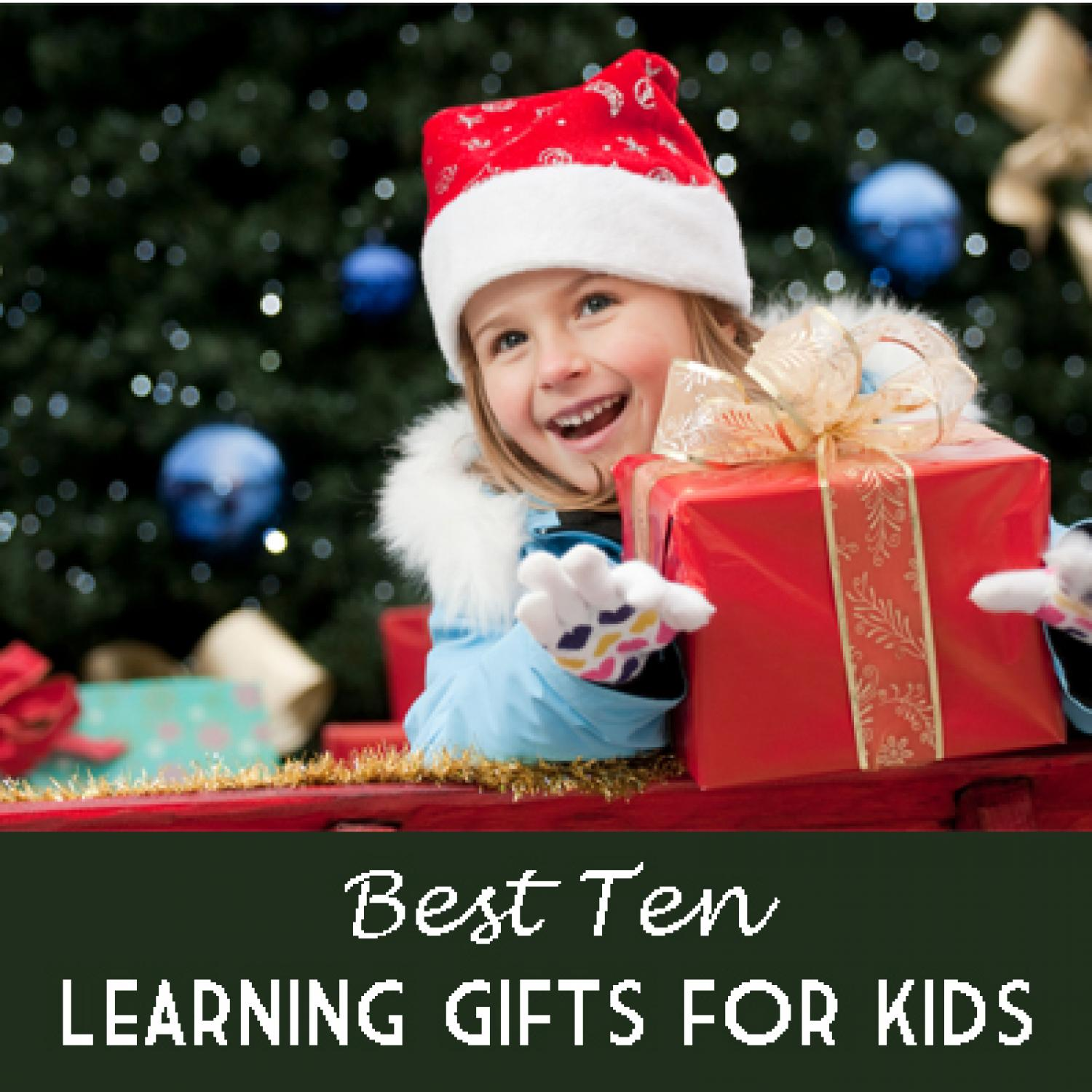 10 Best Learning Gifts for Kids | Parenting