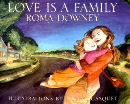 Love Is a Family By Roma Downey