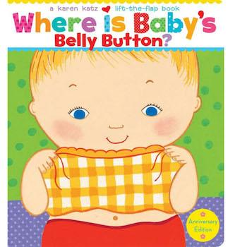 Best Gifts for 1-Year-Olds Where Is Baby's Belly Button? A Lift-the-Flap Book by Karen Katz